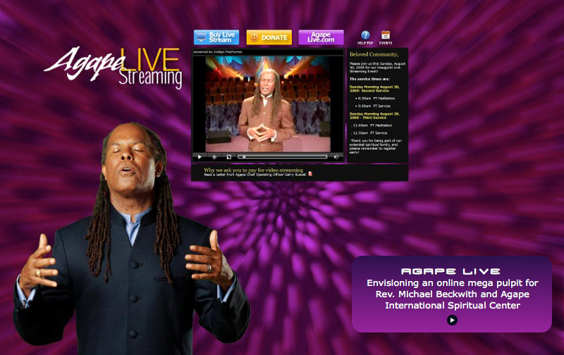 Envisioning an online mega pulpit for Rev. Michael Beckwith and Agape International Spiritual Center